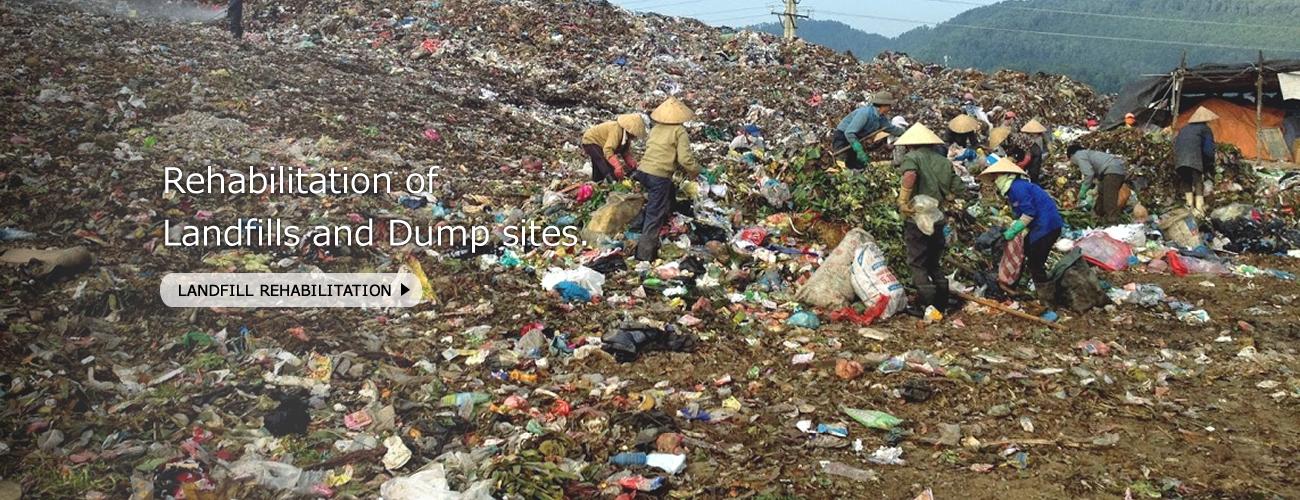 Rehabilitaition of Landfills and Dump sites.