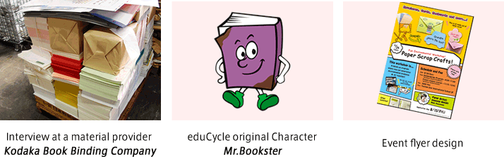 Interview at a material provider Kodaka Book Binding Company. eduCycle original Character Mr.Bookster. Event flyer design.